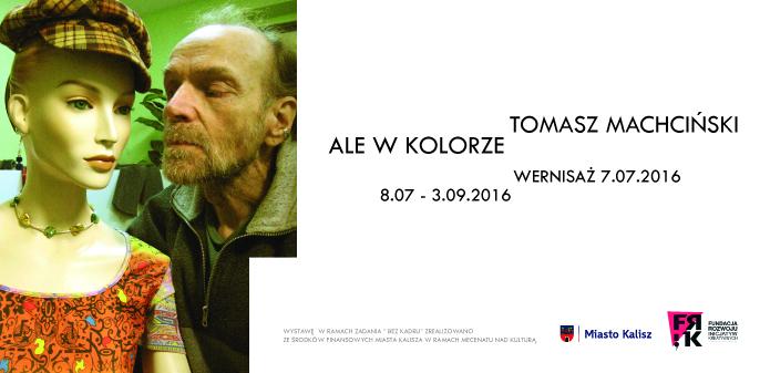 """TOMASZ MACHCIŃSKI – """"ALE W KOLORZE"""""""