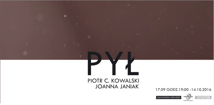 """""""Pył"""" Joanna Janiak, Piotr C. Kowalski"""